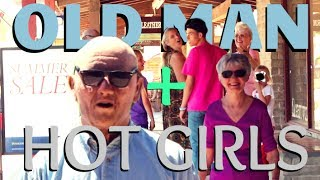 OLD MAN PICKS UP GIRLS!