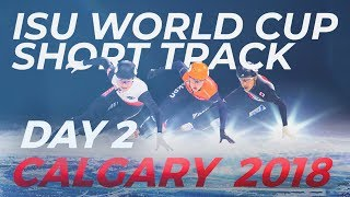 ISU Short Track World Cup | Calgary 2018 (Day 2)