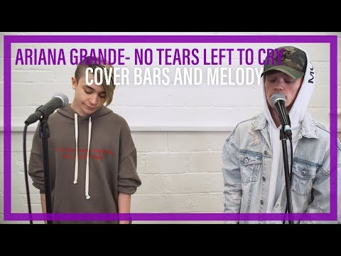 Ariana Grande - No Tears Left To Cry    Bars and Melody COVER