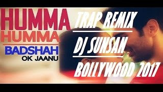 Humma Humma Remix 2017  The Humma Song Remix  Ok Jaanu  Trap Bollywood
