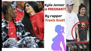 KYLIE JENNER IS PREGNANT BY TRAVIS SCOTT Confirmed!