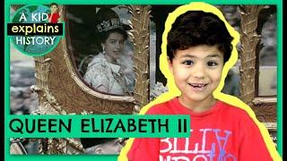 QUEEN ELIZABETH II - A Kid Explains History, Episode 5