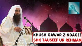 Khush Gawar Zindage By Sheikh Tauseef Ur Rehman