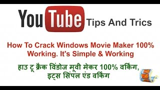 How To Crack Window Movie Maker 100% Working, (Please Subscribe, if I Helped)