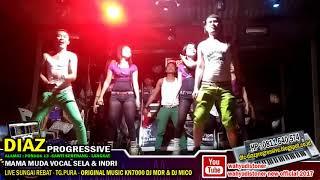 DJ DIAZ Mama Muda BREAKMIX KN7000 Original DJ MDR Vocal SELA & INDRI DIAZ PROGRESSIVE 2018