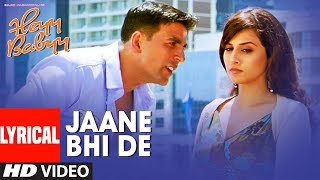 Lyrical JAANE BHI DE   Heyy Babyy  Akshay Kumar  Vidya Balan   SHANKAR MAHADEVAN, LOY uploaded on 02-06-2019 51190 views