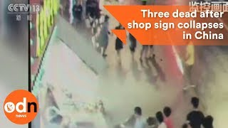 Shocking footage: Three dead after shop sign collapses in China