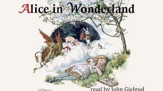 Alice in Wonderland by Lewis Carroll -  Read by John Gielgud - 1989