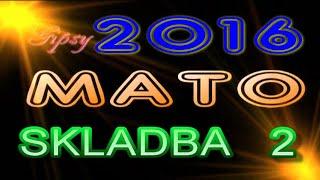 GIPSY MATO 2016 SKLADBA 2