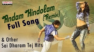 Andam Hindolam - Remix Full Song & other Sai Dharam Tej Hits