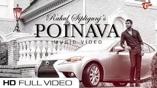 POINAVA | Official Music Video | Rahul Sipligunj | Maddy Mchugh