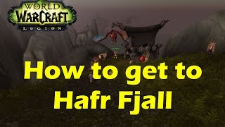 WoW Legion How to get to Hafr Fjall location in Stormheim zone (Beta 7.0.3)