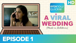 A Viral Wedding - Episode 01   Eros Now Quickie I A D2R Indie   All Episodes Streaming Now