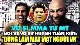 Võ sĩ MMA từ Mỹ nói về võ sư Huỳnh Tuấn Kiệt: