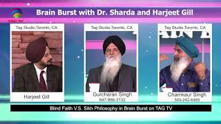 Blind Faith V.S. Sikh Philosophy in Brain Burst with Harjeet Gill on TAG TV