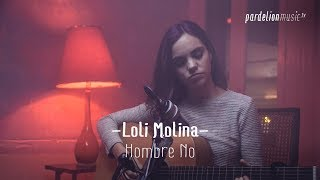 Loli Molina - Hombre no (4K) (Live on PardelionMusic.tv)