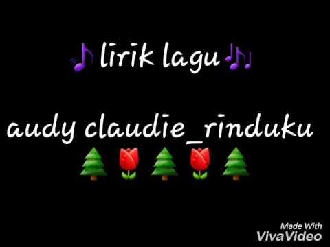 Lirik lagu audy claudy_Rinduku