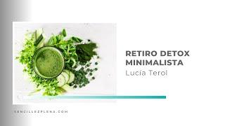 ¿Por qué un Retiro Detox Minimalista?