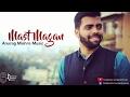Mast Magan Cover Anurag Mishra Ft Darrel Mascarenhas Arijit Singh mp3