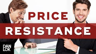 All Price Resistance Is In The Seller, Not The Buyer | How To Sell High-Ticket Services Ep. 9