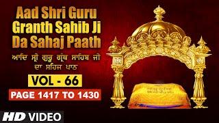 Aad Sri Guru Granth Sahib Ji Da Sahaj Paath (Vol - 66) | Page No. 1417 to 1430 | Bhai Pishora Singh