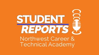 Student Report: Northwest Career and Technical Academy