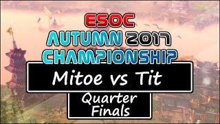 [AoE3] ESOC Autumn Tournament — Quarter Finals: Mitoe vs Tit
