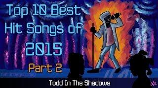 The Top Ten Best Hit Songs of 2015 (Pt. 2)