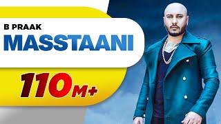 MASSTAANI (Official Video) | B PRAAK | JAANI | Arvindr Khaira | New Punjabi Song 2018