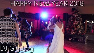 DJ GIG LOG | NEW YEARS 2018 WEDDING | FIREWORKS