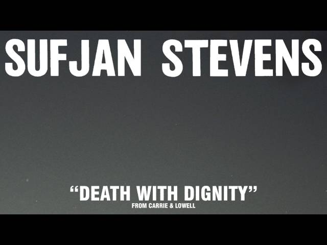 """Sufjan Stevens, """"Death With Dignity"""" (Official Audio)"""
