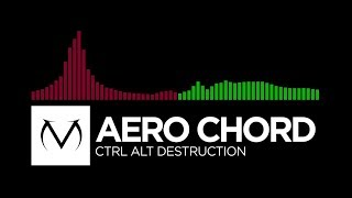 [Trap/Hardstyle] -  Aero Chord - Ctrl Alt Destruction [Free Download]