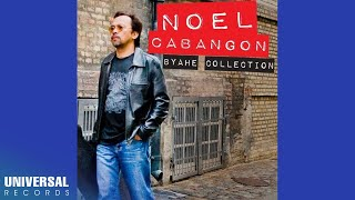 Noel Cabangon - Byahe Collection (Full Album)