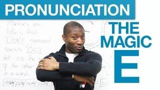 Pronunciation Tricks - The Magic E