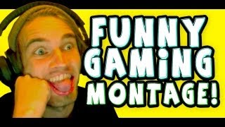 FUNNY GAMING MONTAGE | PewDiePie
