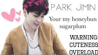 Park Jimin - You're my honeybun sugarplum