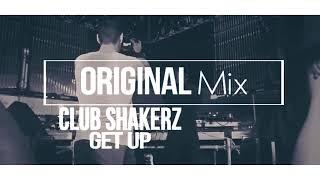 Club ShakerZ - Get Up (Original Mix) [2018]