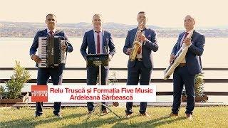 Download Relu Trusca si Formatia Five Music - Ardeleana Sarbeasca 2017 (video oficial)