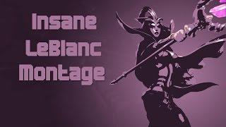 Insane LeBlanc Montage