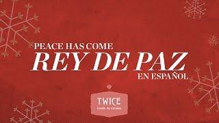 TWICE - Rey de paz (Hillsong Worship - Peace has come en español) (Video oficial)