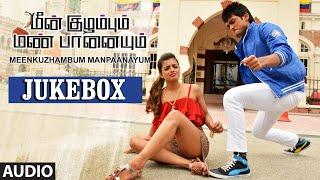 Meenkuzhambum Manpaanayum | Audio Songs Jukebox | Prabhu, Kalidass Jayram, D.Imman | Tamil Songs