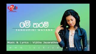 Me Tharam[මේ තරම් ] By Sandupini Wasana www luckradio com Exclusive Audio Release