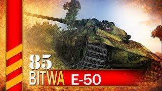 E-50 - Taranem w nich! - BITWA - World of tanks