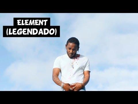 Kendrick Lamar - ELEMENT. (Live) [Legendado]