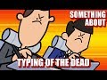 Something About The Typing of the Dead ANIMATED (Loud Sound Warning) ⌨️💀