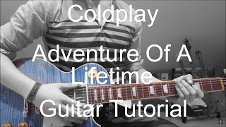 Coldplay: Adventure of a lifetime (GUITAR TUTORIAL/LESSON#159)