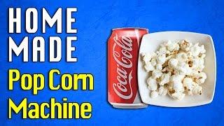 Pop Corn Maker DIY | Homemade pop corn machine