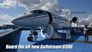 Live: Board the all-new Gulfstream G500体验全球顶级湾流G500公务机