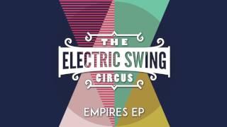 Electric Swing Circus - Empires - Aries Jungle Remix