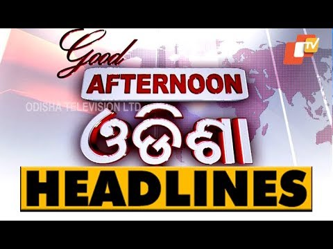 2 PM Headlines  16  Oct 2018  OTV